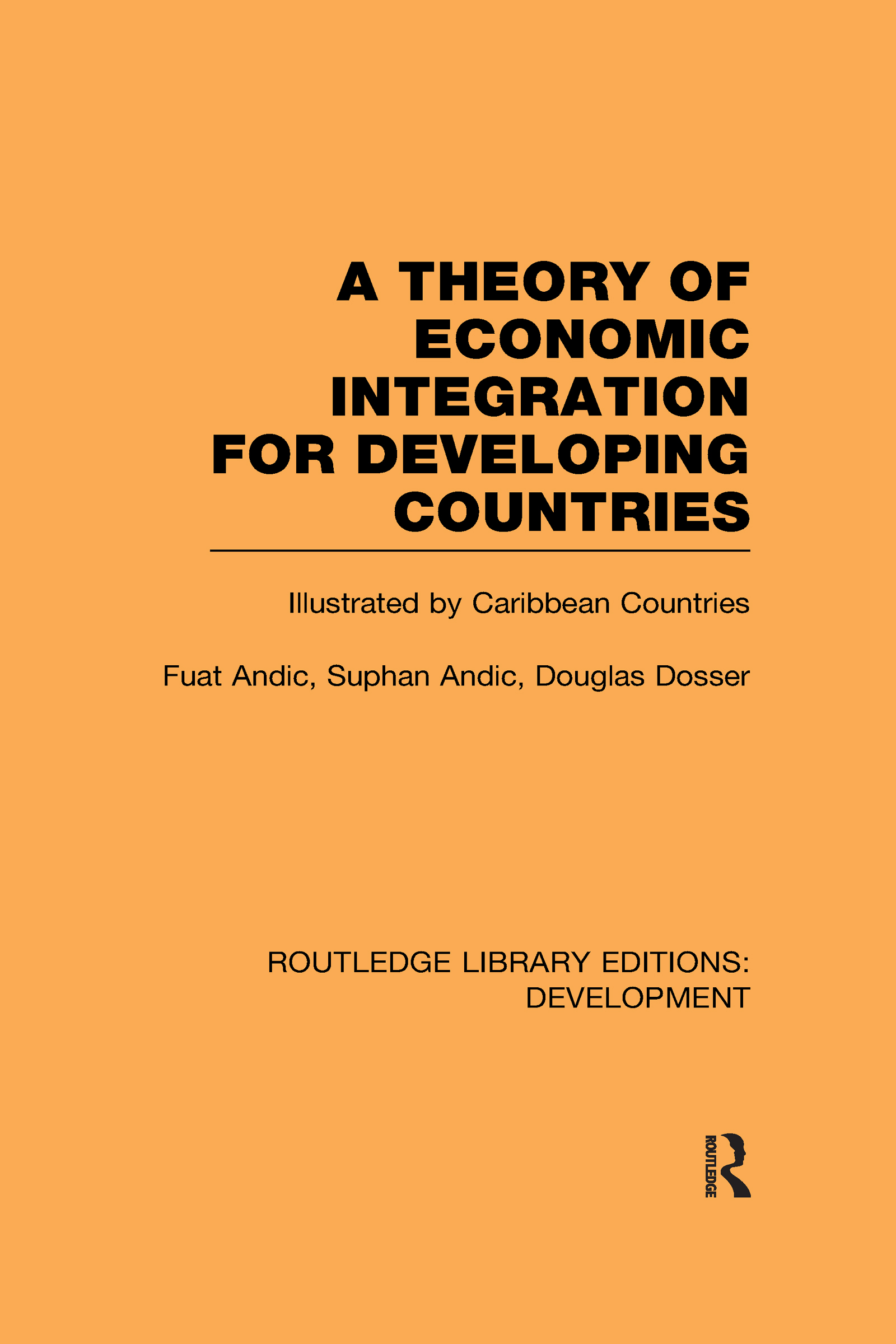 A Theory of Economic Integration for Developing Countries