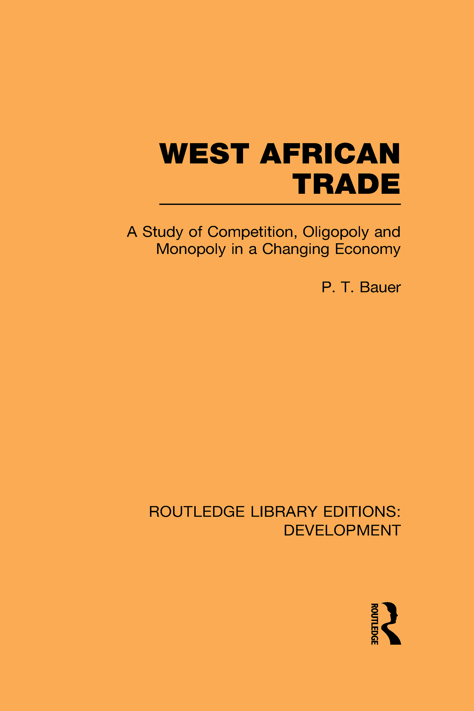 West African Trade: A Study of Competition, Oligopoly and Monopoly in a Changing Economy (Hardback) book cover