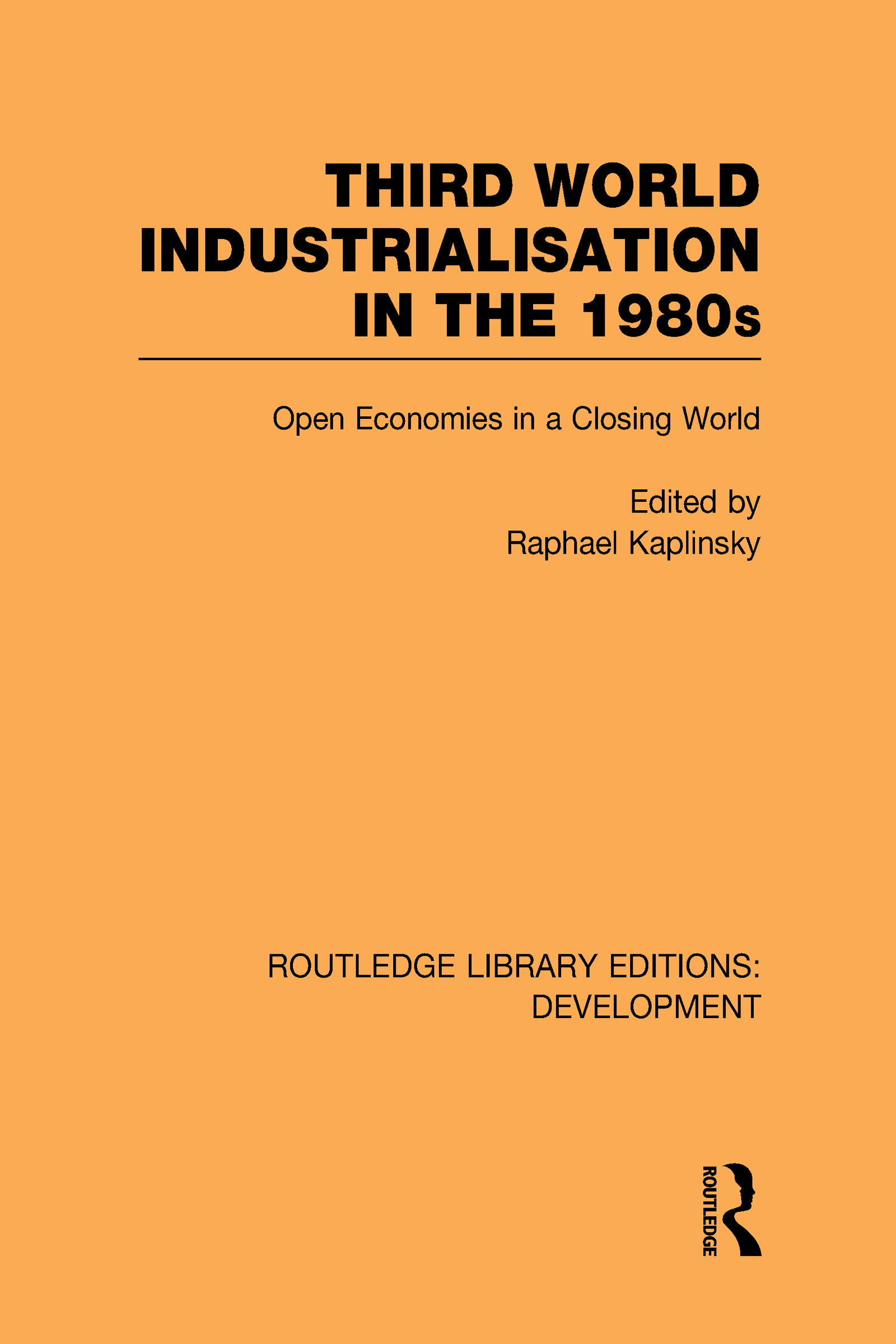 Third World Industrialization in the 1980s: Open Economies in a Closing World (Hardback) book cover