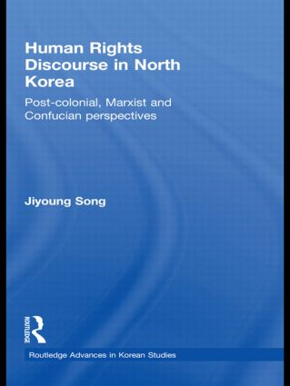 Human Rights Discourse in North Korea: Post-Colonial, Marxist and Confucian Perspectives (Hardback) book cover