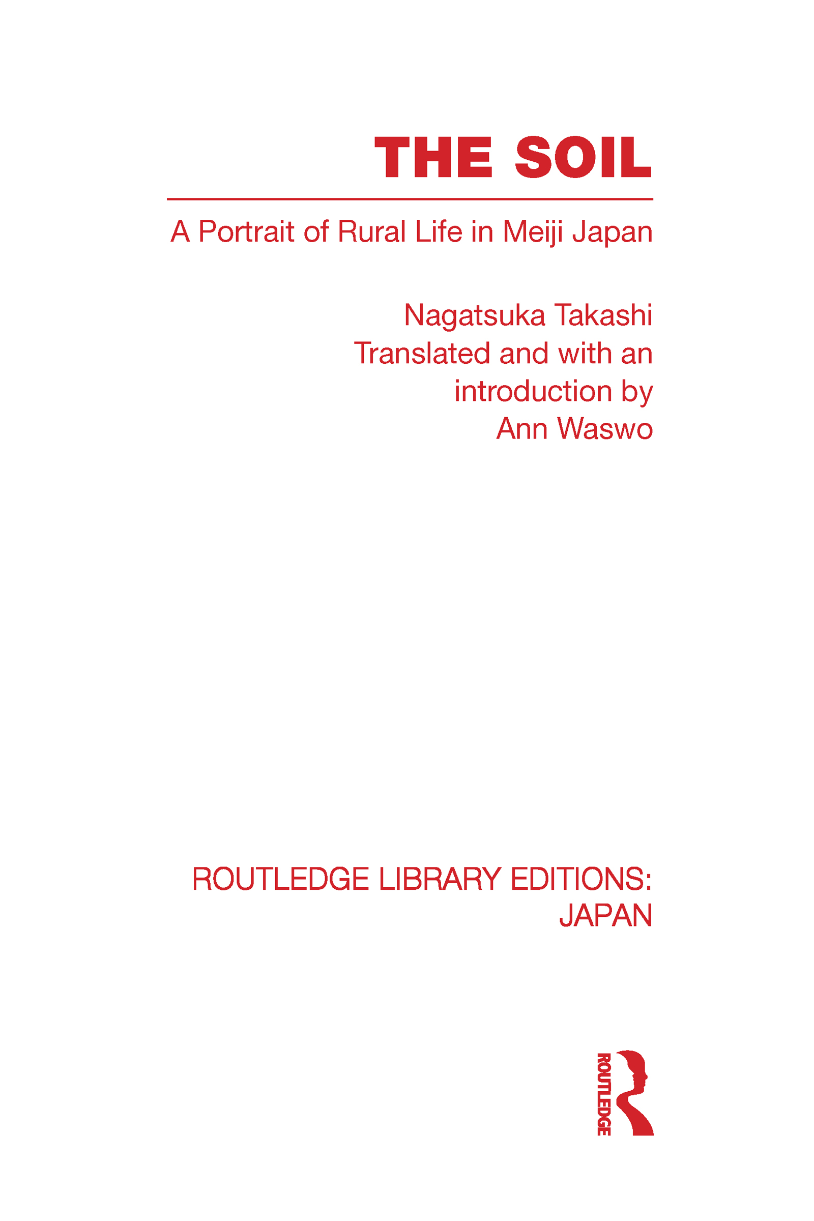 The Soil: A Portrait of Rural Life in Meiji Japan, 1st Edition (Hardback) book cover
