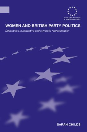 Women and British Party Politics: Descriptive, Substantive and Symbolic Representation, 1st Edition (Paperback) book cover