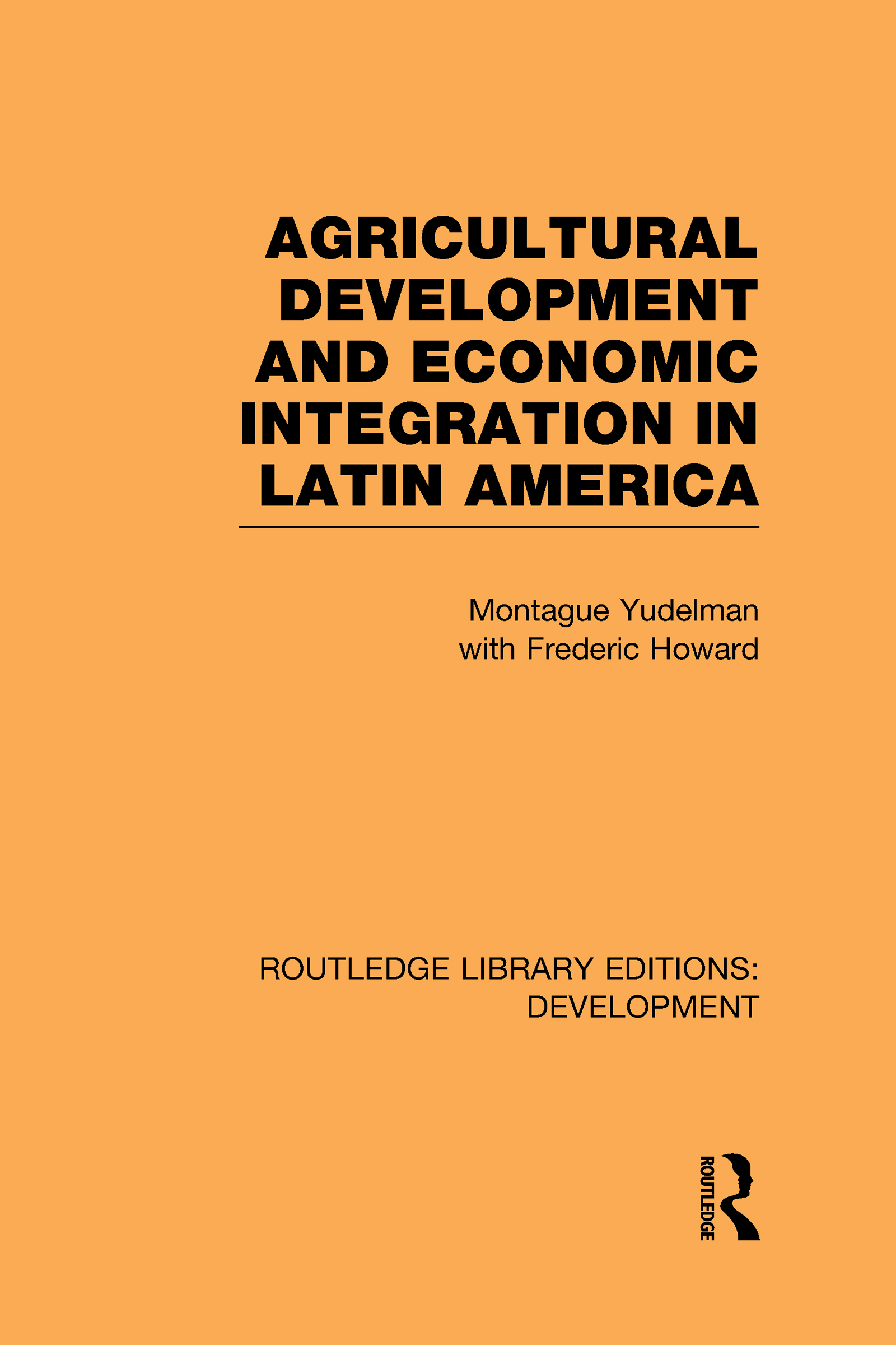 Agricultural Development and Economic Integration in Latin America (Hardback) book cover