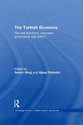 The Turkish Economy: The Real Economy, Corporate Governance and Reform book cover