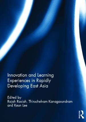 Innovation and Learning Experiences in Rapidly Developing East Asia (Hardback) book cover