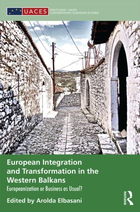 European Integration and Transformation in the Western Balkans: Europeanization or Business as Usual? (Hardback) book cover