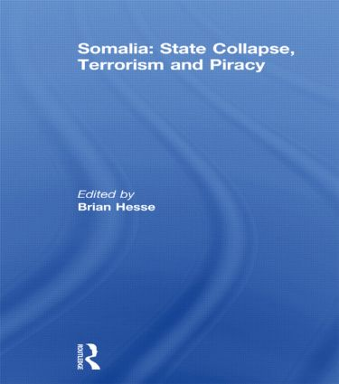 Somalia: State Collapse, Terrorism and Piracy (Hardback) book cover