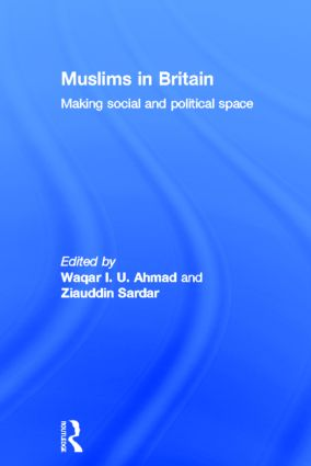 Muslims in Britain: Making Social and Political Space (Hardback) book cover