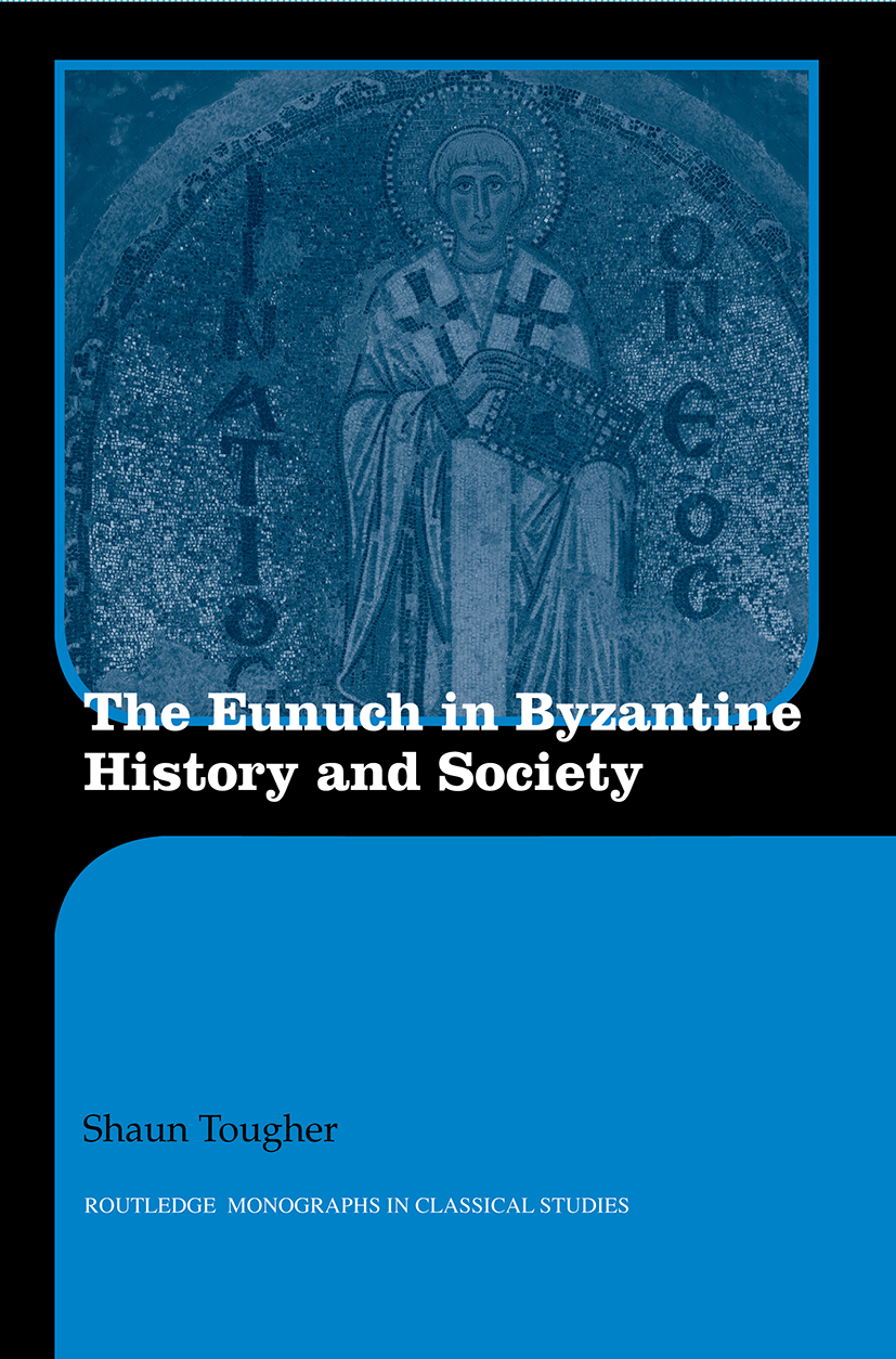 The Eunuch in Byzantine History and Society (Paperback) book cover