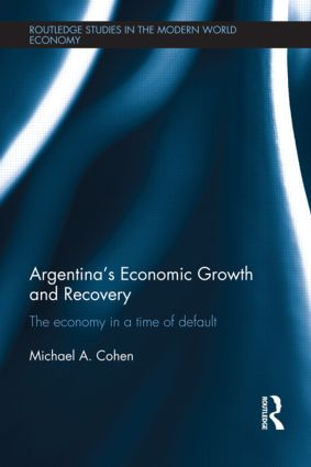 Argentina's Economic Growth and Recovery: The Economy in a Time of Default book cover