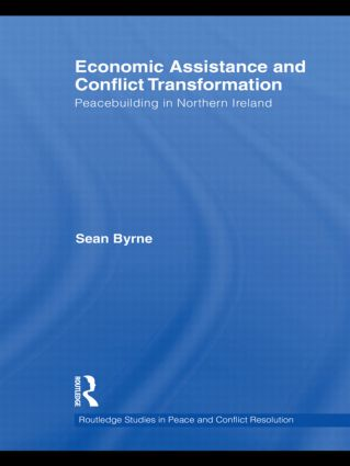 Economic Assistance and Conflict Transformation: Peacebuilding in Northern Ireland (Hardback) book cover