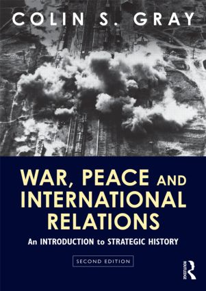 War, Peace and International Relations: An introduction to strategic history book cover