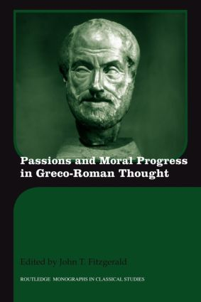 Passions and Moral Progress in Greco-Roman Thought (Paperback) book cover