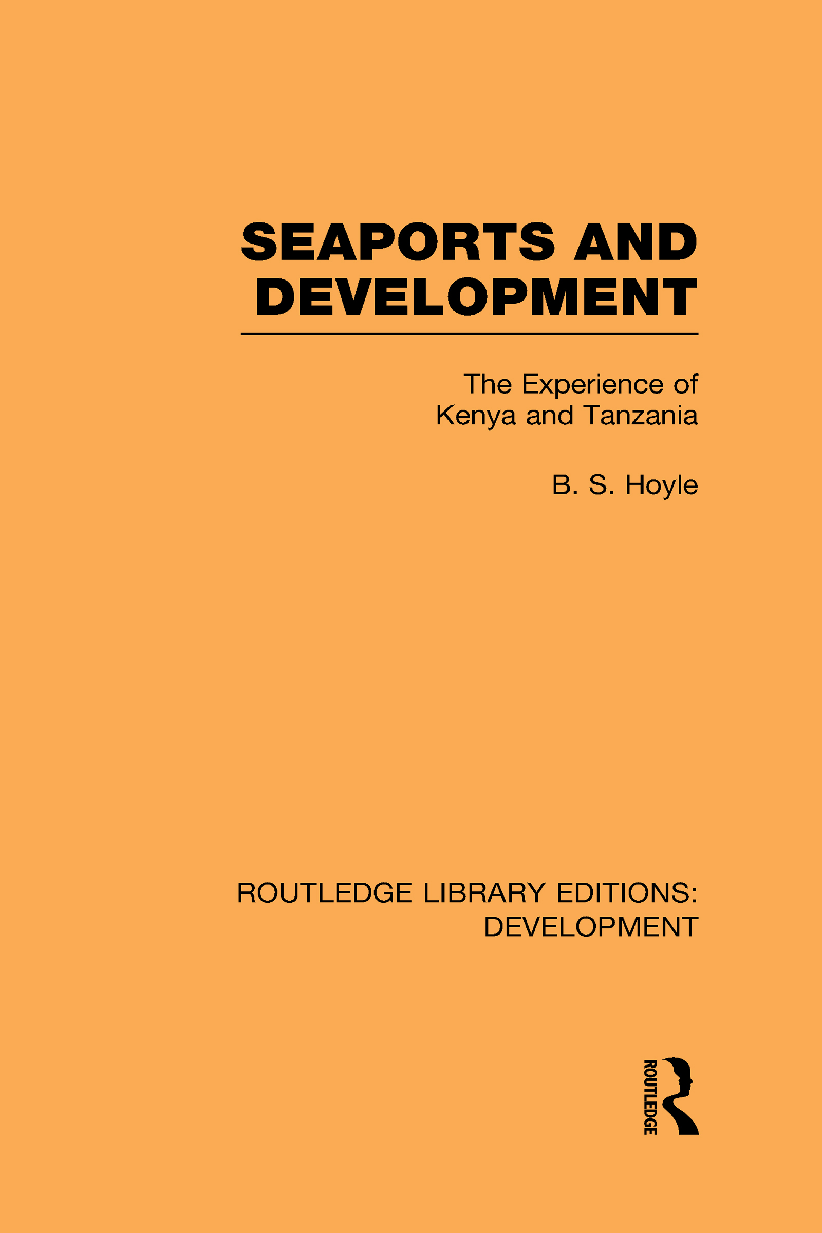 Seaports and Development: The Experience of Kenya and Tanzania (Hardback) book cover