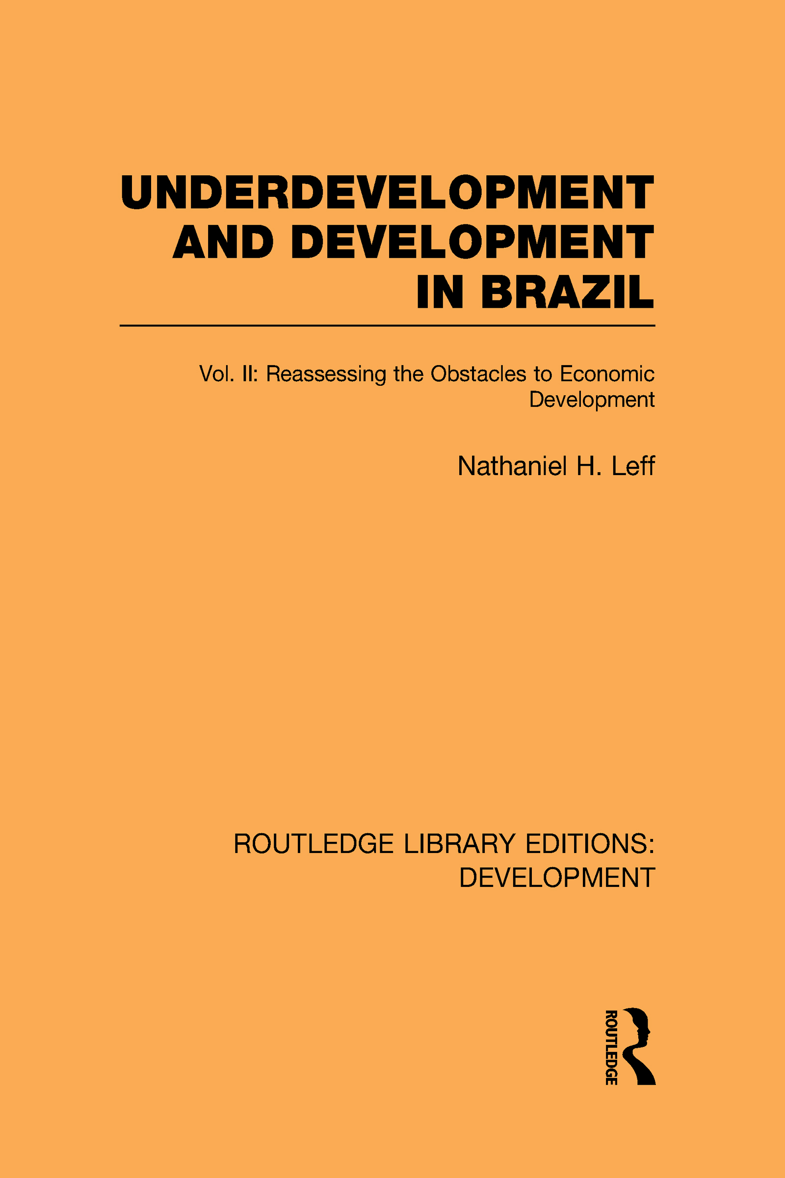 Underdevelopment and Development in Brazil: Volume II: Reassessing the Obstacles to Economic Development (Hardback) book cover