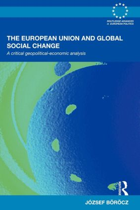 The European Union and Global Social Change: A Critical Geopolitical-Economic Analysis (Paperback) book cover