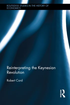 Reinterpreting The Keynesian Revolution (Hardback) book cover