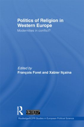 Politics of Religion in Western Europe: Modernities in conflict? book cover
