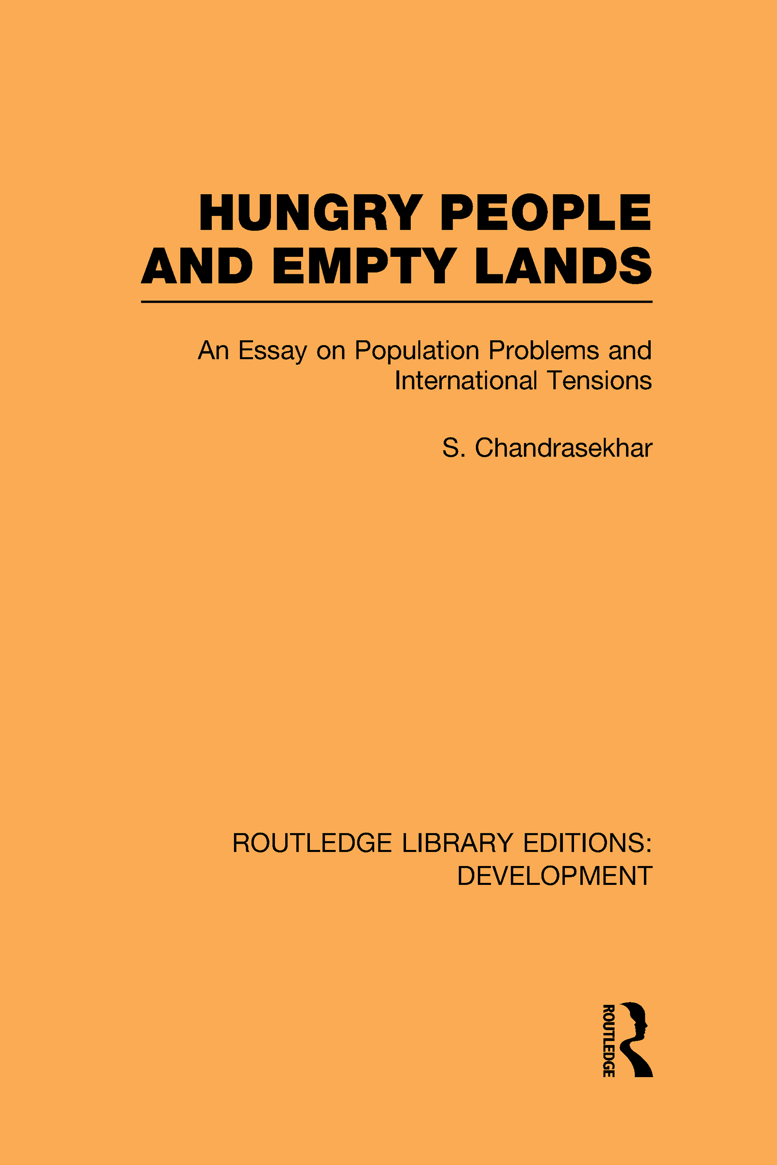 Hungry People and Empty Lands: An Essay on Population Problems and International Tensions (Hardback) book cover