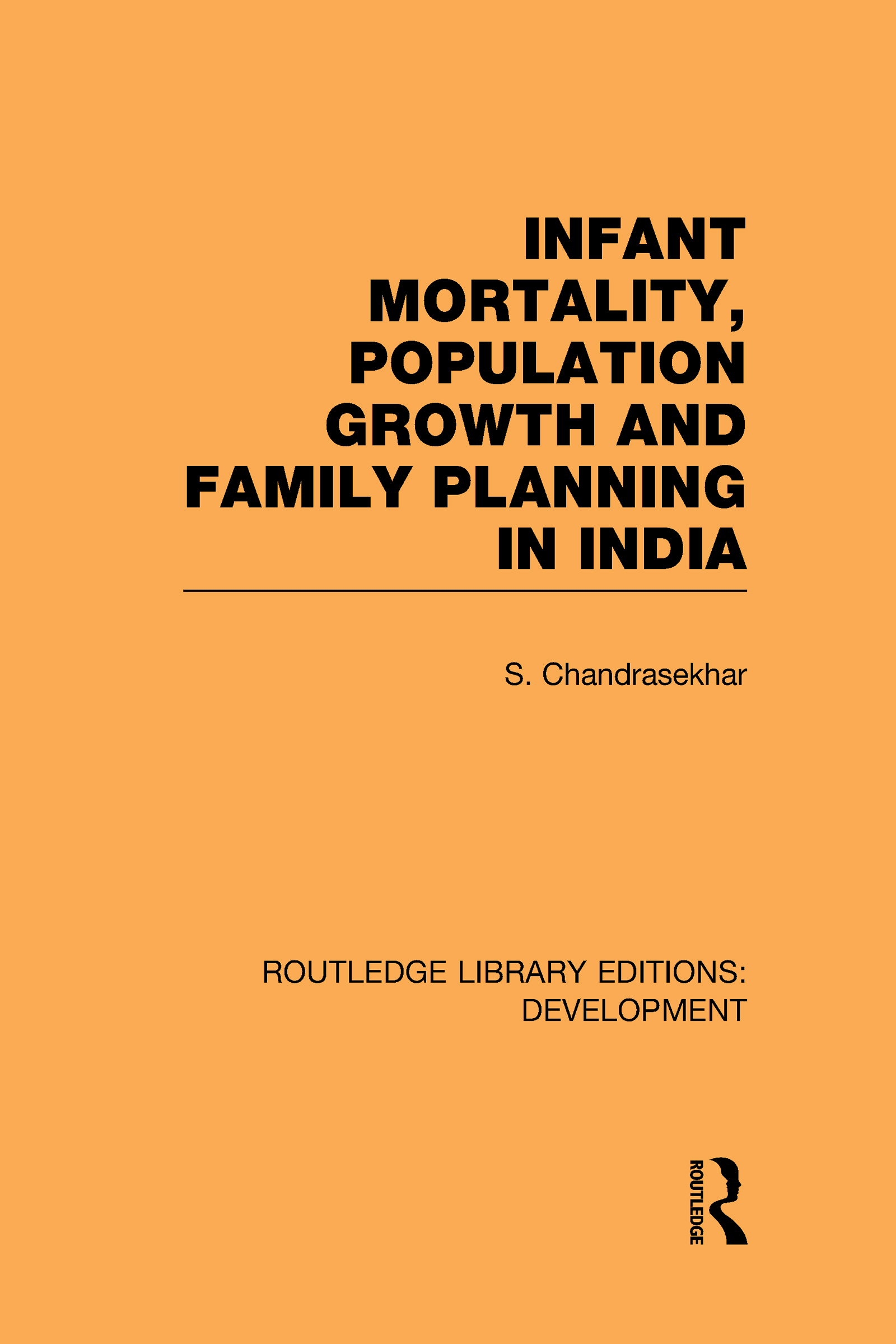 Infant Mortality, Population Growth and Family Planning in India: An Essay on Population Problems and International Tensions (Hardback) book cover