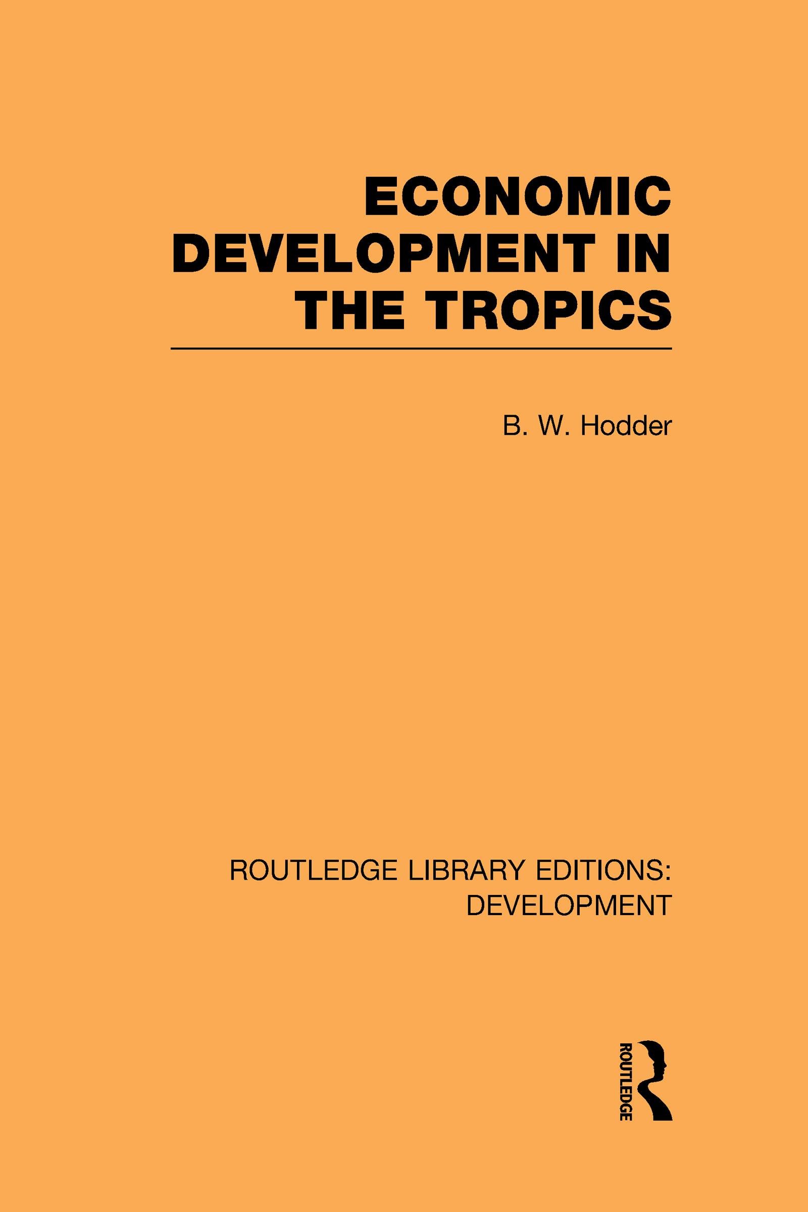 Economic Development in the Tropics (Hardback) book cover