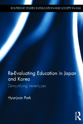 Re-Evaluating Education in Japan and Korea: De-mystifying Stereotypes (Hardback) book cover