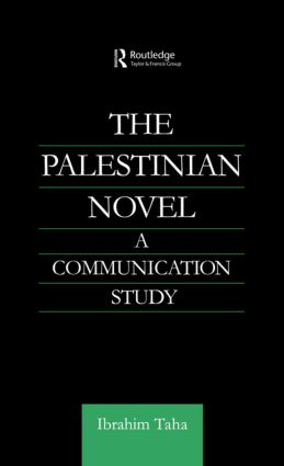 The Palestinian Novel: A Communication Study book cover