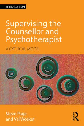 Supervising the Counsellor and Psychotherapist: A cyclical model, 3rd Edition (Paperback) book cover