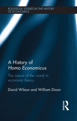 A History of Homo Economicus: The Nature of the Moral in Economic Theory (Hardback) book cover