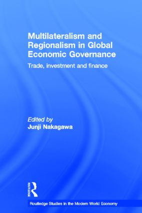 Multilateralism and Regionalism in Global Economic Governance: Trade, Investment and Finance (Hardback) book cover