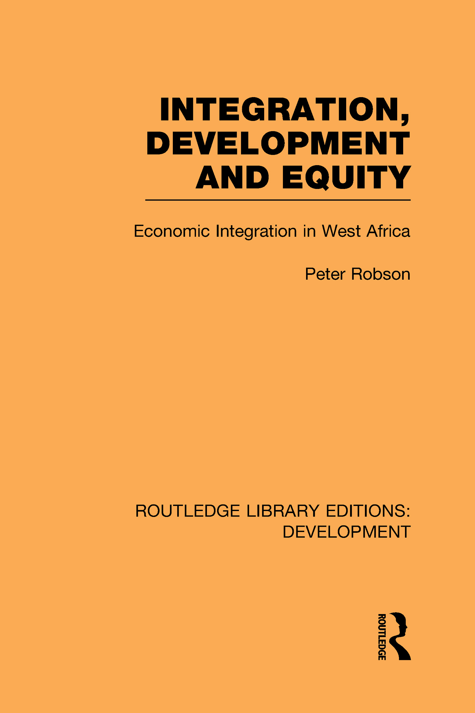 Integration, development and equity: economic integration in West Africa (Hardback) book cover