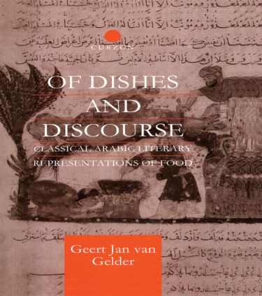 Of Dishes and Discourse: Classical Arabic Literary Representations of Food book cover