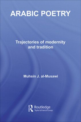 Arabic Poetry: Trajectories of Modernity and Tradition book cover