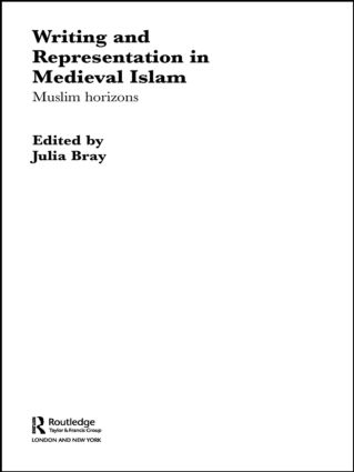 Writing and Representation in Medieval Islam: Muslim Horizons book cover
