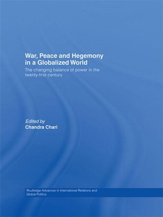 War, Peace and Hegemony in a Globalized World: The Changing Balance of Power in the Twenty-First Century (Paperback) book cover
