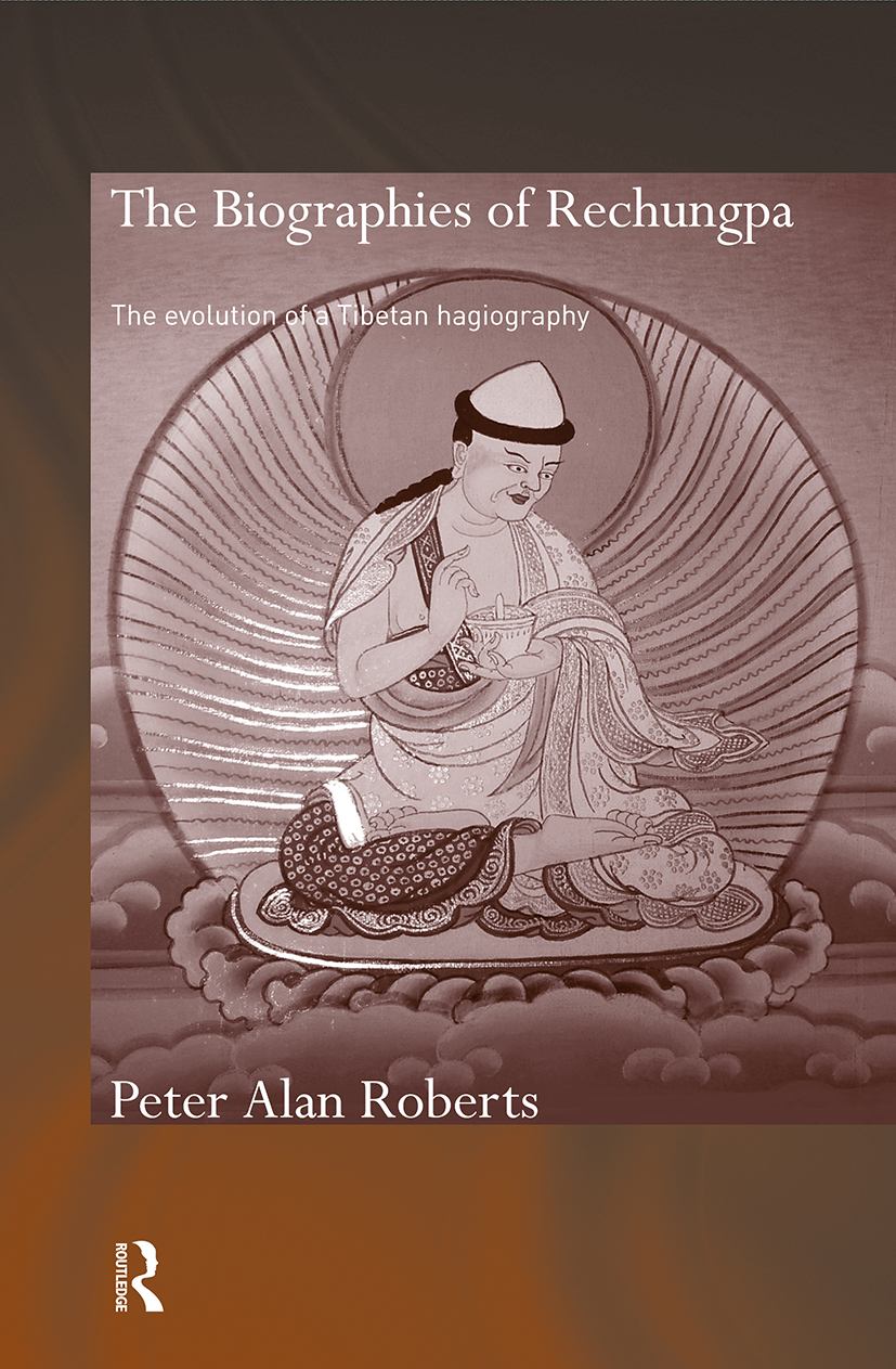 The Biographies of Rechungpa: The Evolution of a Tibetan Hagiography, 1st Edition (Paperback) book cover