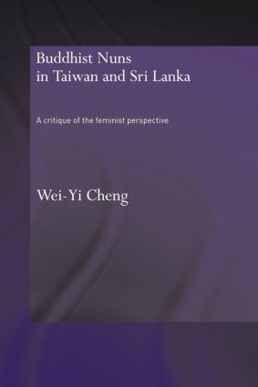 Buddhist Nuns in Taiwan and Sri Lanka: A Critique of the Feminist Perspective book cover
