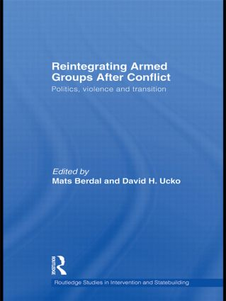 Reintegrating Armed Groups After Conflict: Politics, Violence and Transition book cover