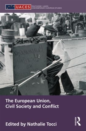 The European Union, Civil Society and Conflict: 1st Edition (Hardback) book cover