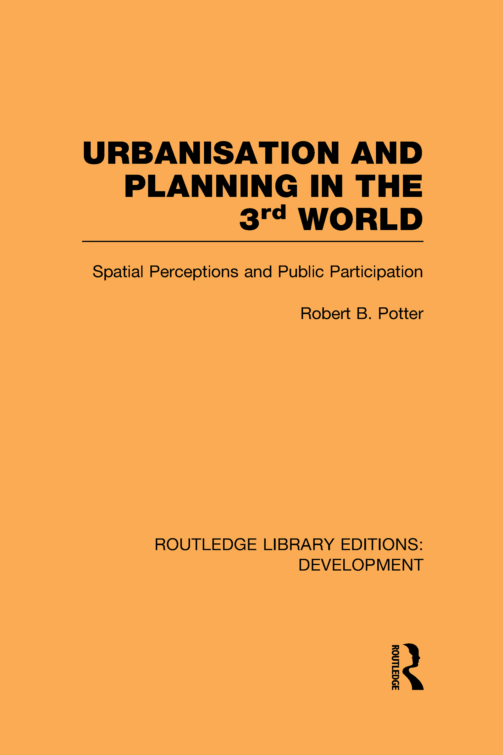 Urbanisation and Planning in the Third World: Spatial Perceptions and Public Participation (Hardback) book cover