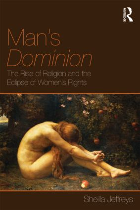 Man's Dominion: The Rise of Religion and the Eclipse of Women's Rights, 1st Edition (Paperback) book cover