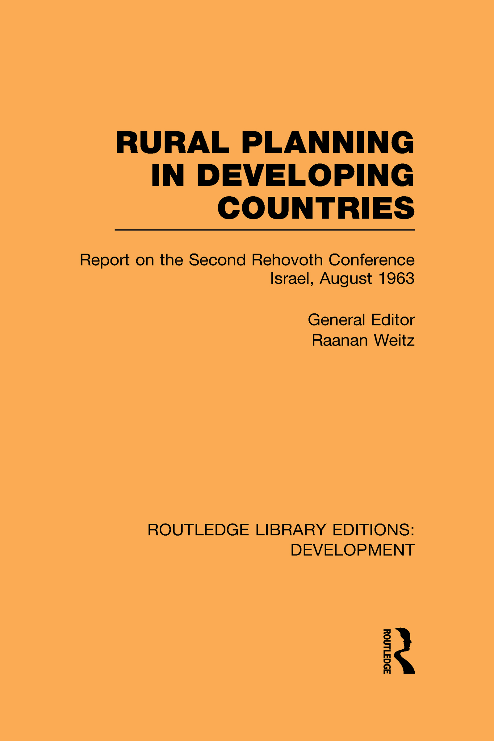 Rural Planning in Developing Countries: Report on the Second Rehovoth Conference Israel, August 1963 (Hardback) book cover