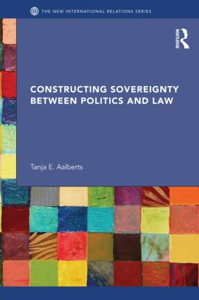 Constructing Sovereignty between Politics and Law (Hardback) book cover