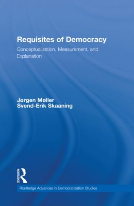 Requisites of Democracy: Conceptualization, Measurement, and Explanation (Hardback) book cover