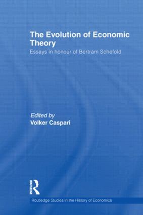 The Evolution of Economic Theory: Essays in Honour of Bertram Schefold (Hardback) book cover