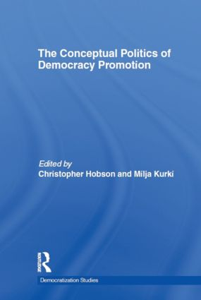 The Conceptual Politics of Democracy Promotion (Hardback) book cover