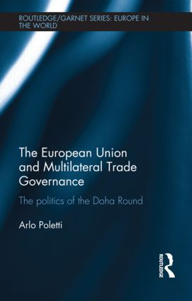 The European Union and Multilateral Trade Governance: The Politics of the Doha Round (Hardback) book cover