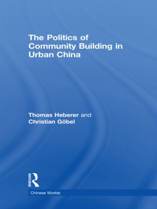 The Politics of Community Building in Urban China (Hardback) book cover