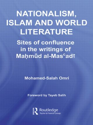 Nationalism, Islam and World Literature: Sites of Confluence in the Writings of Mahmud Al-Mas'adi book cover