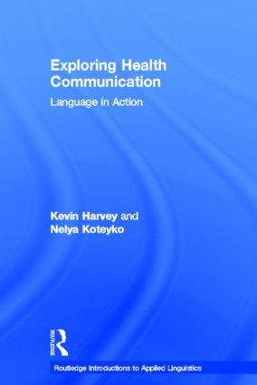 Exploring Health Communication: Language in Action, 1st Edition (Hardback) book cover